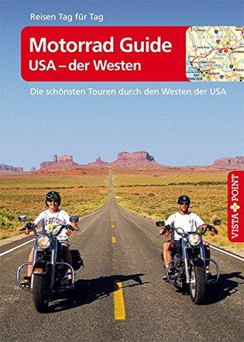 Preisvergleich Produktbild Motorrad Guide - USA der Westen - VISTA POINT Reiseführer Reisen Tag für Tag (Die schönsten Touren durch den Westen der USA)