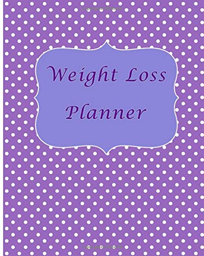 Weight Loss Planner: Live Your Healthiest Life With This 2019 Daily Purple Polka Dot Style Weight Loss, Food And Exercise Planner: Track Your Goals, ... Loss, Bodybuilding, and Plan Your Meals