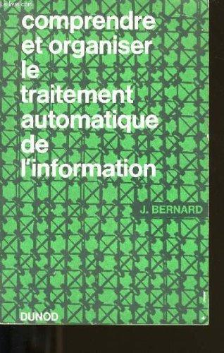 COMPRENDRE ET ORGANISER LE TRAITEMENT AUTOMATIQUE DE L'INFORMATION.