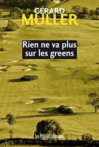 Rien ne va plus sur les greens - Gérard Muller (2018) sur Bookys