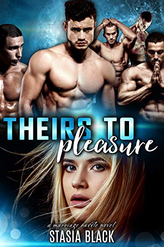 Theirs to Pleasure: a Reverse Harem Romance