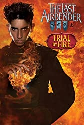 Trial by Fire (The Last Airbender Movie) by Michael Teitelbaum (2010-05-25)