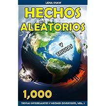 1000 Hechos Aleatorios y Trivias, Volumen 1 (Trivias Interesantes y Hechos Divertidos) (Spanish Edition)