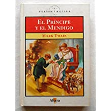 El principe y el mendigo/ The Prince and the Pauper (Tus Libros)