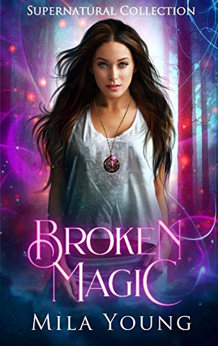 Broken Magic : A Collection of First In Series Paranormal Romance Books (English Edition)