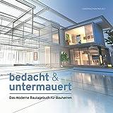 bedacht & untermauert: Das moderne Bautagebuch für Bauherren