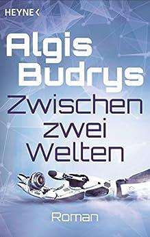 Zwischen zwei Welten: Roman von [Budrys, Algis]