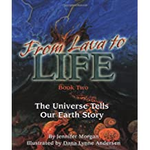 From Lava to Life: The Universe Tells Our Earth's Story