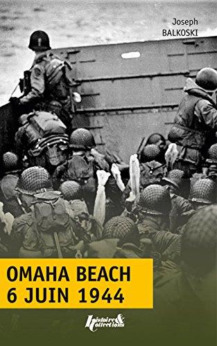 Omaha Beach, 6 juin 1944 : Le débarquement de Normandie par Joseph Balkoski