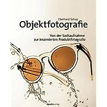 Objektfotografie: Von der Sachaufnahme zur inszenierten Produktfotografie