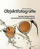 Expert Marketplace -  Eberhard Schuy - Objektfotografie: Von der Sachaufnahme zur inszenierten Produktfotografie