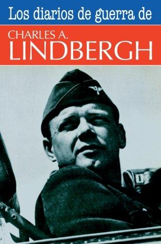 Los Diarios De Guerra De Charles A. Lindbergh