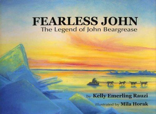 Fearless John: The Legend of John Beargrease por Kelly Emerling Rauzi