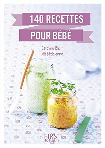 Le Petit livre de - 140 recettes pour bébé par Caroline BACH