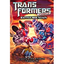 Transformers Classified: Battle Mountain by Ryder Windham (2012-10-09)