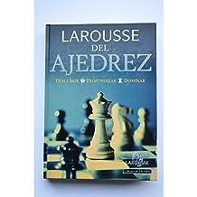 Larousse del Ajedrez (Referencia General)