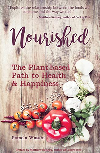 Nourished: The Plant-based Path to Health & Happiness (English Edition)