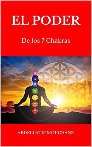 EL PODER DE LOS 7 CHAKRAS (Spanish Edition)