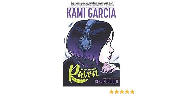Amazon fr - Teen Titans: Raven - Kami Garcia, Gabriel Picolo