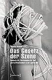 Das Gesetz der Szene: Genderkritik, Performance Art und zweite Öffentlichkeit in der späten DDR (Studien zur visuellen Kultur)