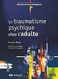 Telecharger Livres Le traumatisme psychique Chez l adulte (PDF,EPUB,MOBI) gratuits en Francaise