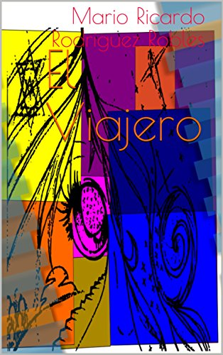 El Viajero por Mario Ricardo Rodriguez Robles