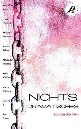 Preisvergleich Produktbild Nichts Dramatisches: Kurzgeschichten