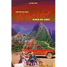 Abenteuer Peru Höllenfahrt durch die Anden
