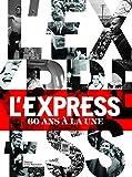 L'Express, 60 ans à la une