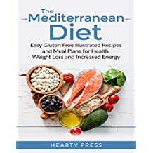 Mediterranean Diet: Easy Illustrated Recipes and Meal Plans for Health, Weight Loss and Increased Energy (mediterranean diet, mediterranean diet cookbook, ... recipes, mediterranean) (English Edition)