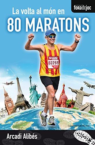 La volta al món en 80 maratons (Catalan Edition)