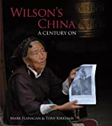 Wilson's China: A Century On