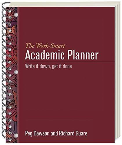 The Work-Smart Academic Planner: Write It Down, Get It Done by Peg Dawson EdD (2015-05-01)