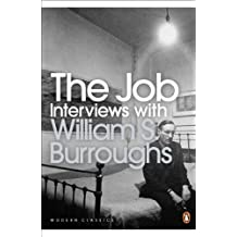 The Job: Interviews with William S. Burroughs (Penguin Modern Classics) by William S Burroughs (2008-11-06)