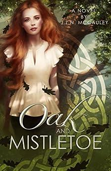 Oak and Mistletoe (The Rituals Trilogy Book 1) by [McCauley, J.Z.N.]