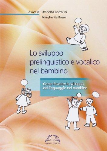 Lo sviluppo prelinguistico e vocalico nel bambino