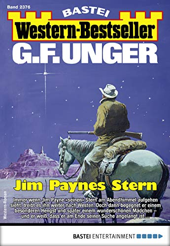 G. F. Unger Western-Bestseller 2376 - Western: Jim Paynes Stern
