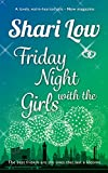 Friday Night With The Girls: A tale of friendship and love told with humour and heart
