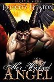 Her Wicked Angel: Her Angel Romance Series