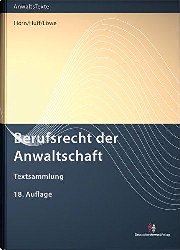 Berufsrecht der Anwaltschaft: Textsammlung (Anwaltstexte)