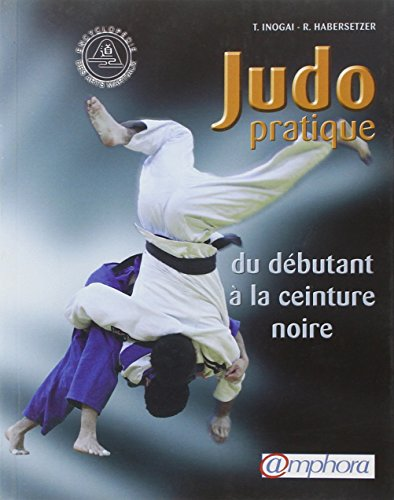 Judo pratique : Du débutant à la ceinture noire par Tadao Inogai