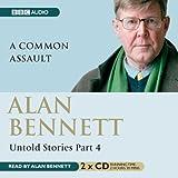 Alan Bennett Untold Stories: Part 4: A Common Assault