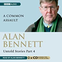 Alan Bennett Untold Stories: Part 4: A Common Assault