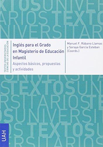Inglés para el Grado en Magisterio de Educación Infantil: Aspectos básicos, propuestas y actividades (Textos Universitarios Ciencias de la Educación)
