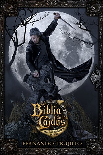 La Biblia de los Caídos. Tomo 2 del testamento del Gris.