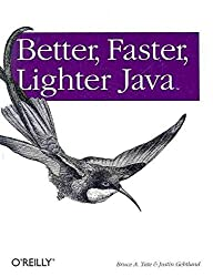 [(Better, Faster, Lighter Java)] [By (author) Bruce A. Tate ] published on (June, 2004)