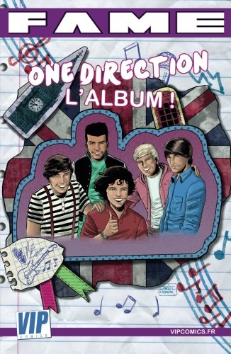 Fame One Direction  L'album !: Toutes les biographies de One Direction en B.D.