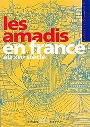 Les Amadis en France au XVIe siècle