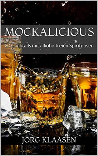 Mockalicious: 20 Cocktails mit alkoholfreien Spirituosen