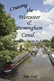 Cruising the Worcester and Birmingham canal (with one eye on its history).